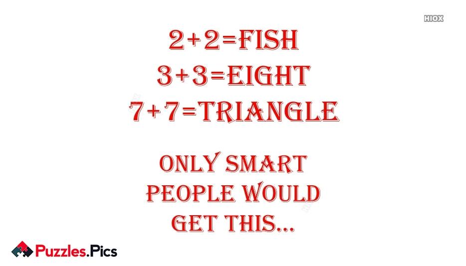 2+2=Fish; 3+3=Eight; 7+7=Triangle