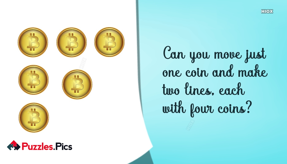 Can You Move Just One Coin and Make Two Lines, Each With Four Coins?