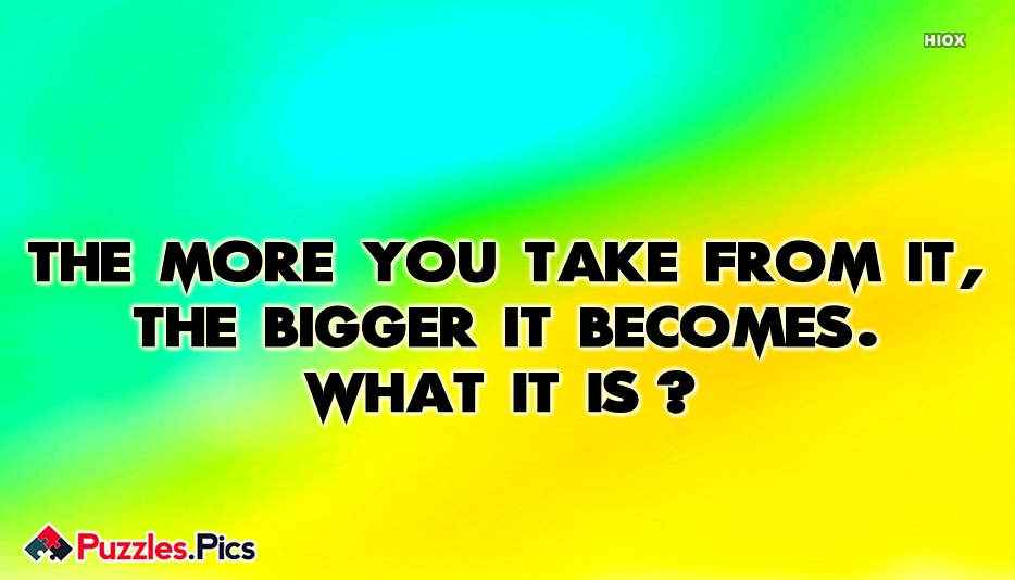 The More You Take From It, The Bigger It Becomes.