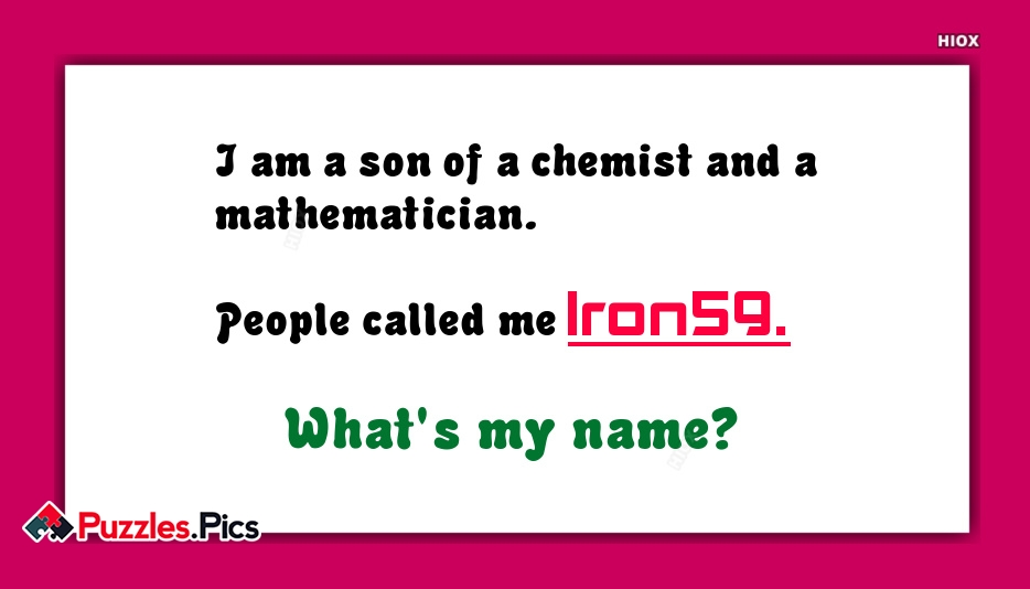 I Am A Son Of A Chemist and A Mathematician. People Called Me