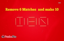 Picture Riddle: Remove Any 6 Matchsticks To Make It 10