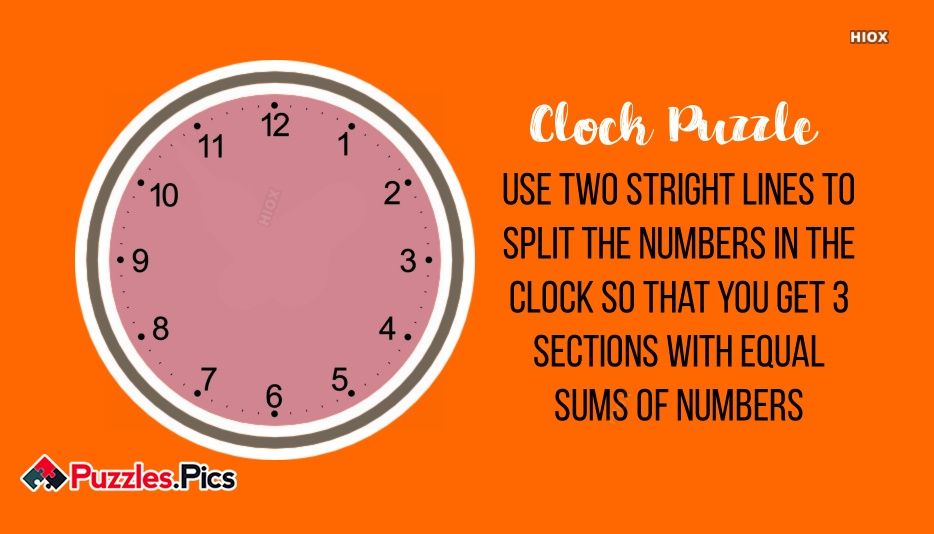 USE Two Stright Lines T0 SPLIT The Numbers In The Clock So That You Get